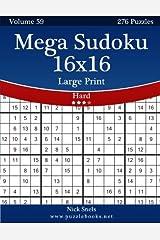 Mega Sudoku 16x16 Large Print - Hard - Volume 59 - 276 Logic Puzzles Paperback