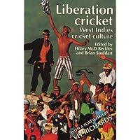 Liberation Cricket: West Indies Cricket Culture (Sport, Society & Politics S.)