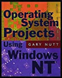 Operating System Projects for Windows NT, Nutt, Gary, 0201477076