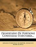 Dissertatio De Portione Coniugum Statutaria...