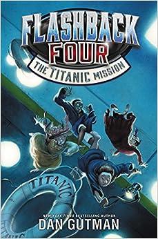 Flashback Four #2: The Titanic Mission Ebook Rar