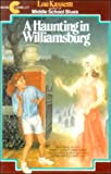 Front cover for the book A Haunting in Williamsburg by Lou Kassem