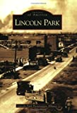Front cover for the book Lincoln Park by The Lincoln Park Preservation Alliance