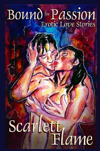 Bound for Passion: Erotic Love Stories by [Flame, Scarlett]