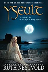 Yseult: A Tale of Love in the Age of King Arthur (The Pendragon Chronicles Book 1) (English Edition)