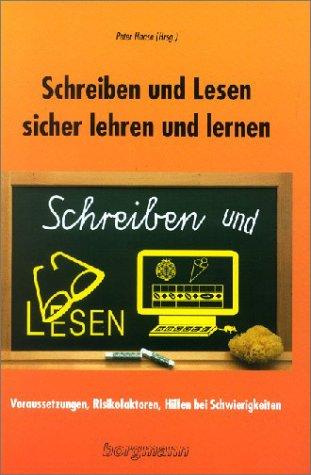 Schreiben und Lesen sicher lehren und lernen: Voraussetzungen, Risikofaktoren, Hilfen bei Schwierigkeiten