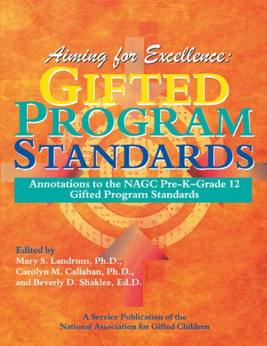 Download Aiming for Excellence: Annotations to the NAGC Pre-K-Grade 12 Gifted Program Standards pdf