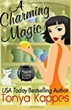A Charming Magic, Tonya Kappes, 1494715570