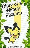Pokemon Diary of a Wimpy Pikachu Book 1: Legend of the Pokemon Shamans (Unofficial Pokemon Book) (pokemon memes, pokemon go, pokemon games, pokemon guide) (Ultimate Pokemon Books)