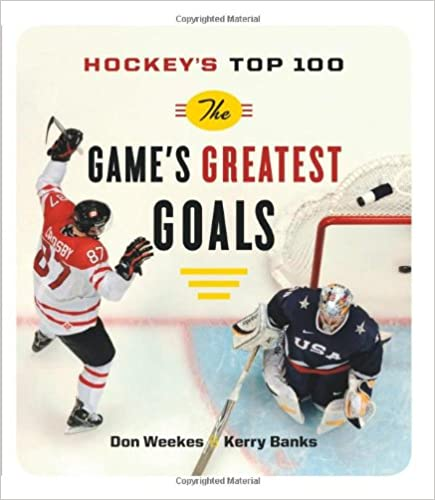 Hockey's Top 100: The Game's Greatest Goals
