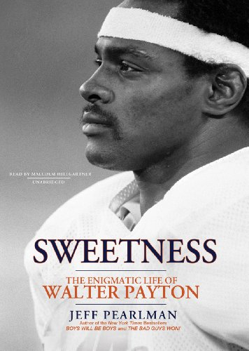 Sweetness: The Enigmatic Life of Walter Payton (Library Edition) by Blackstone Audio, Inc.