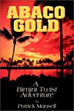 Abaco Gold, Patrick J. Mansell, 0967685354
