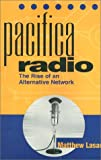Pacifica Radio: The Rise of an Alternative Network (American Subjects)