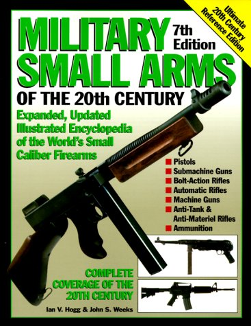 Military Small Arms of the 20th Century (Arms Military Small)