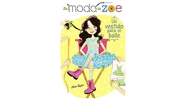 La moda de Zoe 3. Un vestido para el baile (Literatura Infantil (6-11 Años) - La Moda De Zoe) (Spanish Edition) - Kindle edition by Chloe Taylor, ...