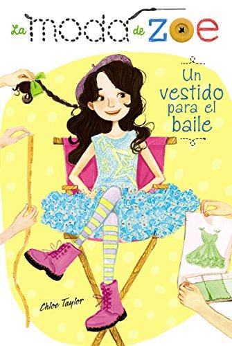 La moda de Zoe 3. Un vestido para el baile (Literatura Infantil (6