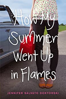 How My Summer Went Up in Flames by [Doktorski, Jennifer Salvato]
