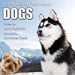 101 Amazing Facts About Dogs | Jack Goldstein