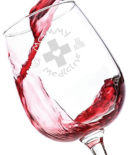 Mommy Medicine Funny Wine Glass 13 oz - Best Birthday Gifts For Mom - Unique Gift For Her - Novelty Christmas Present Idea For Mother from Son or Daughter - Perfect For Women, Bride, New Wife, Sister