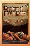 Mystery of Black Mesa, Carol Hamilton, 0890848270
