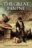 The Great Famine: Ireland's Agony 1845-1852 by Ciaran O Murchadha (2011) Hardcover
