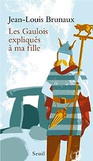 Les Gaulois expliqués à ma fille, Brunaux, Jean-Louis
