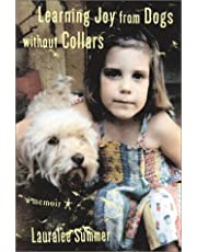 Learning Joy from Dogs Without Collars: A Memoir