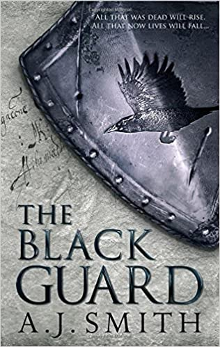 The Black Guard, by A.J. Smith