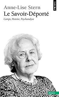 Le savoir-déporté : camps, histoire, psychanalyse. Précédé de Une vie à l'oeuvre / Nadine Fresco, Martine Leibovici