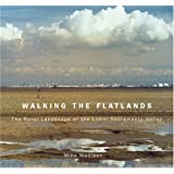 Walking the Flatlands: The Rural Landscape of the Lower Sacramento Valley (Great Valley Book)