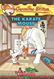 The Karate Mouse (Geronimo Stilton, No. 40)