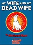 My Wife and My Dead Wife, Michael Kun, 1931561699