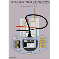 Testing Electrical Installations A practical guide for electricians