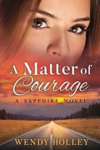 A Matter of Courage: Montana Sapphire Novel Book One by [Holley, Wendy]
