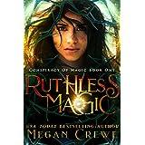 Ruthless Magic (Conspiracy of Magic Book 1)