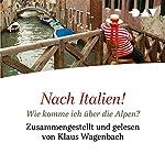 Nach Italien! Wie komme ich über die Alpen? | Andrea Camilleri,Umberto Eco,Luigi Malerba
