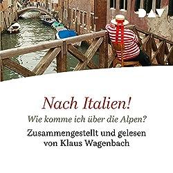 Nach Italien! Wie komme ich über die Alpen?