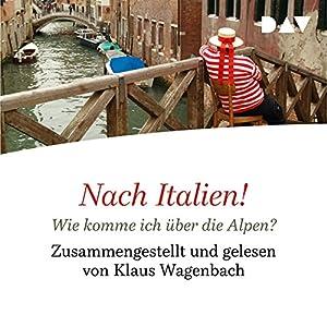 Nach Italien! Wie komme ich über die Alpen? Hörbuch