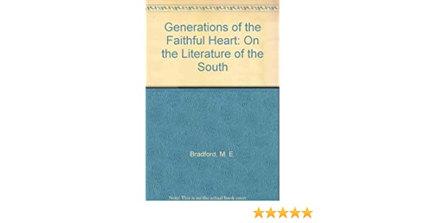Amazon generations of the faithful heart on the literature of amazon generations of the faithful heart on the literature of the south 9780893850234 m e bradford books fandeluxe Image collections
