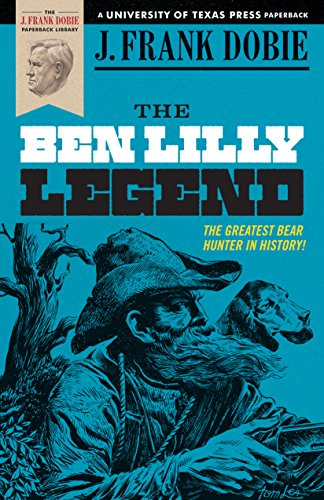 The Ben Lilly Explanatory note (J. Frank Dobie Paperback Library)