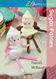 Sugar Fairies, Frances McNaughton, 1844485617
