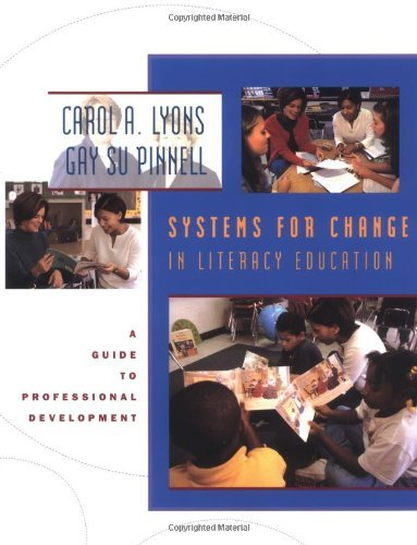 Systems for Change in Literacy Education: A Guide to Professional Development by Carol Lyons (2001-02-15)