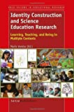 Identity Construction and Science Education Research, , 9462090416