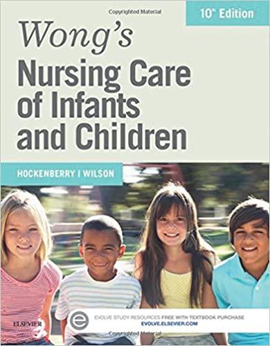 Wong's Nursing Care of Infants and Children, 10th Ed., Hockenberry & Wilson