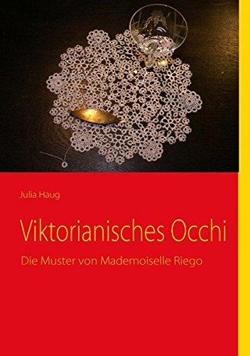 Viktorianisches Occhi: Die Muster von Mademoiselle Riego