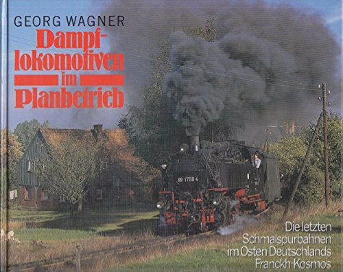 Dampflokomotiven im Planbetrieb. Die letzten Schmalspurbahnen im Osten Deutschlands
