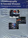 Ultrasonography in Vascular Diseases: A Practical Approach to Clinical Problems