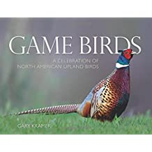 Game Birds (Ring-Necked Pheasant Cover): A Celebration of North American Upland Birds