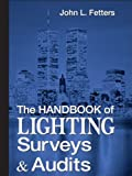 The Handbook of Lighting Surveys and Audits Handbook of Lighting Surveys and Audits