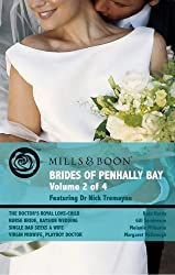 Brides of Penhally Bay - Vol 2 (Mills & Boon Medical): The Doctor's Royal Love-Child / Nurse Bride, Bayside Wedding / Single Dad Seeks a Wife / Virgin Midwife, Playboy Doctor